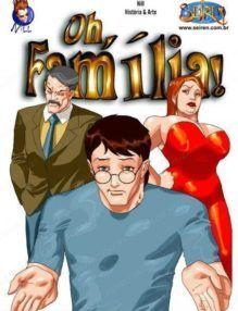 Oh Família – Quadrinhos Porno – HQ Adulto Part 1